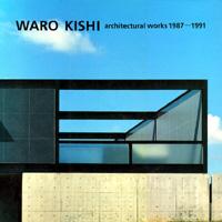WARO KISHI architectural works 1987-1991