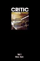 CRITIC vol.1 Waro Kishi